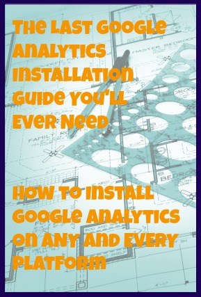 How to Install Google Analytics on Any and Every Website