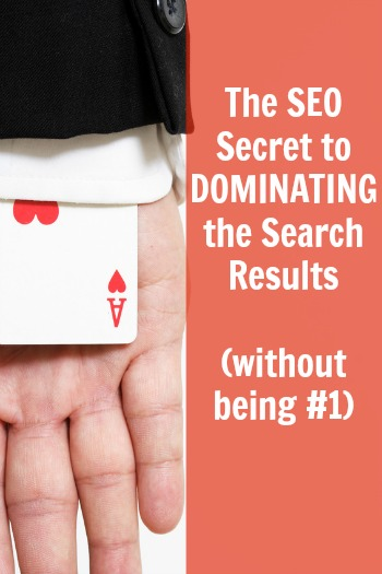 The SEO Secret to Dominating the Search Results (without being number 1)