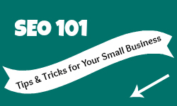 SEO 101: Tips & Tricks for Your Small Business