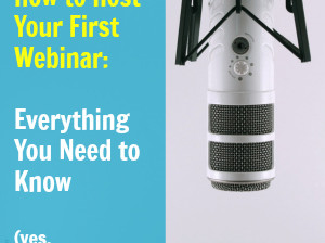 How to Host Your First Webinar